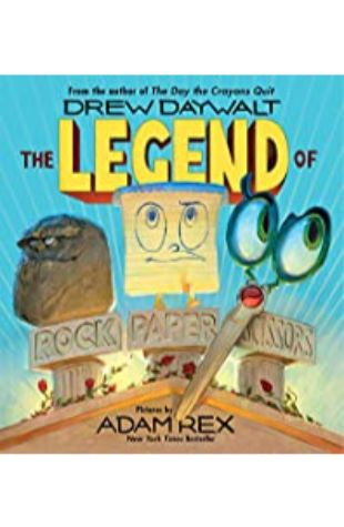 The Legend of Rock, Paper, Scissors by Drew Daywalt