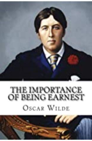 The Importance of Being Earnest Oscar Wilde