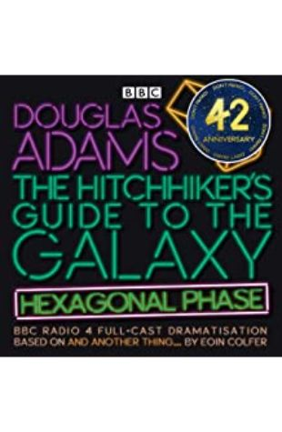 The Hitchhiker's Guide to the Galaxy: Hexagonal Phase by Eoin Colfer and Douglas Adams