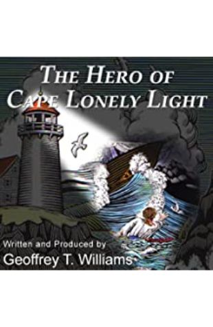 The Hero of Cape Lonely Light Geoffrey T. Williams