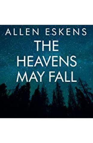 The Heavens May Fall Allen Eskens