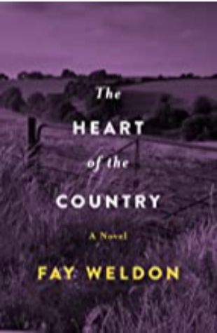 The Heart of the Country by Fay Weldon
