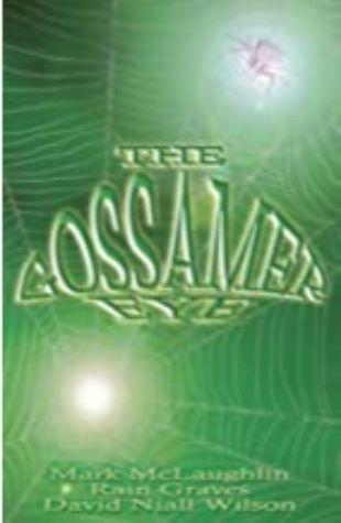 The Gossamer Eye by Mark McLaughlin, Rain Graves & David Niall Wilson
