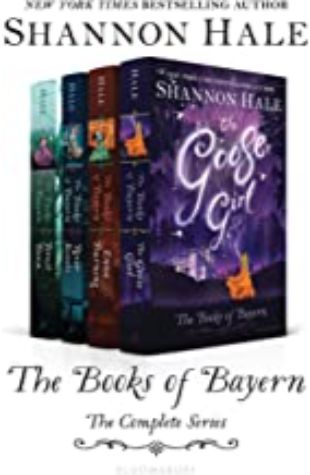 The Goose Girl: Book One of the Books of Bayern by Shannon Hale