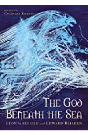 The God Beneath the Sea by Leon Garfield & Edward Blishen