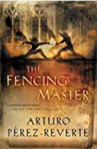 The Fencing Master by Arturo Perez-Reverte