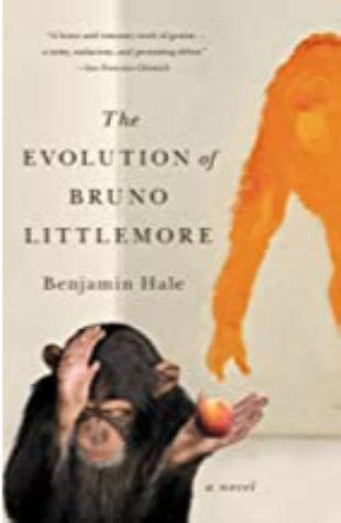 The Evolution of Bruno Littlemore Benjamin Hale