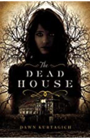 The Dead House Dawn Kurtagich