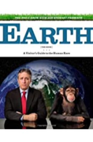 The Daily Show with Jon Stewart Presents Earth Jon Stewart and The Daily Show