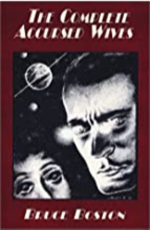 The Complete Accursed Wives Bruce Boston