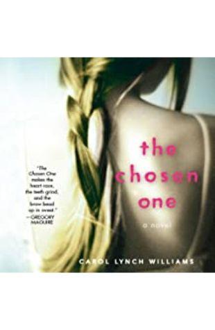 The Chosen One: A Novel by Carol Lynch Williams