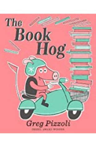 The Book Hog Greg Pizzoli
