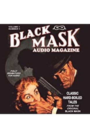 The Black Mask Audio Magazine, Vol. 1: Classic Hard-Boiled Tales from the Original Black Mask by Hugh B. Cave, Paul Cain, Frederick Nebel, Reuben J. Shay, Dashiell Hammett, and William Cole