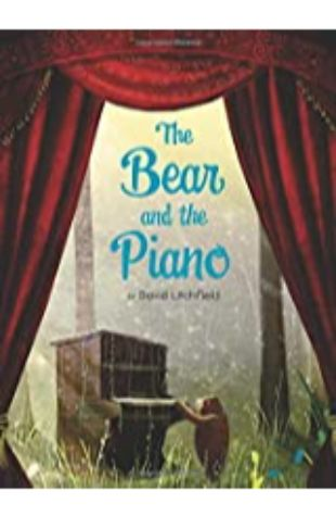 The Bear and the Piano David Litchfield
