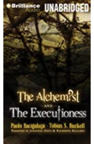 The Alchemist and the Executioness Paolo Bacigalupi and Tobias S. Buckell