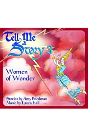 Tell Me A Story 3: Women of Wonder by Amy Friedman