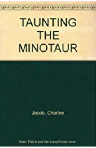 Taunting the Minotaur Charlee Jacob