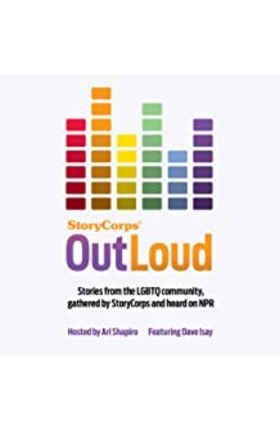 StoryCorps: Outloud: Voices of the LGBTQ Community from Across America David Isay