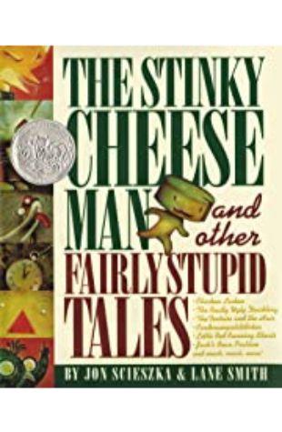 Stinky Cheese Man by Jon Scieszka