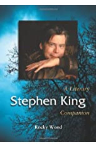 Stephen King: A Literary Companion by Rocky Wood