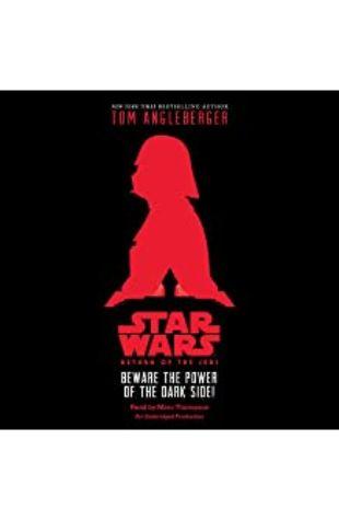 Star Wars: Return of the Jedi: Beware the Power of the Dark Side! Tom Angleberger