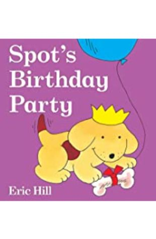 Spot's Birthday Party Eric Hill