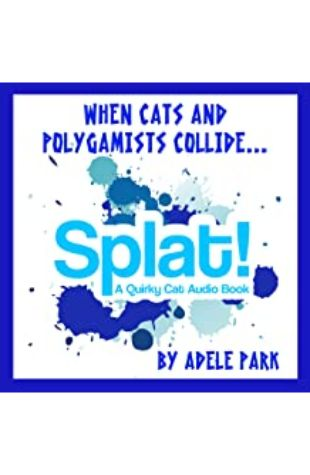 Splat! A Quirky Cat Audio Book Adele Park