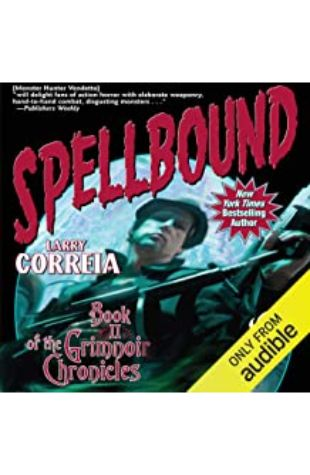 SPELLBOUND: BOOK II OF THE GRIMNOIR CHRONICLES by Larry Correia