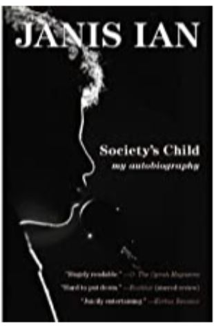 SOCIETY'S CHILD: MY AUTOBIOGRAPHY by Janis Ian