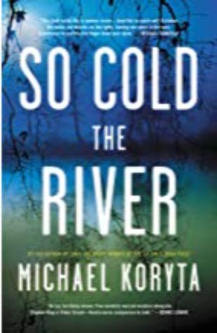 So Cold the River Michael Koryta