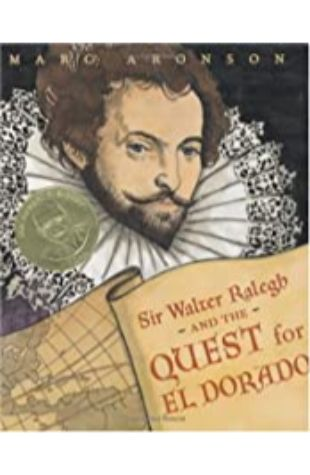 Sir Walter Ralegh and the Quest for El Dorado by Marc Aronson