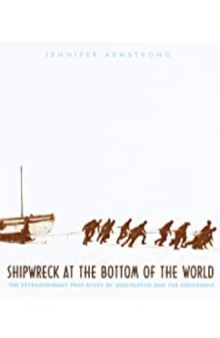 Shipwreck at the Bottom of the World : The Extraordinary True Story of Shackleton and the Endurance Jennifer Armstrong