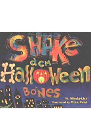 Shake Dem Halloween Bones by W. Nikola-Lisa
