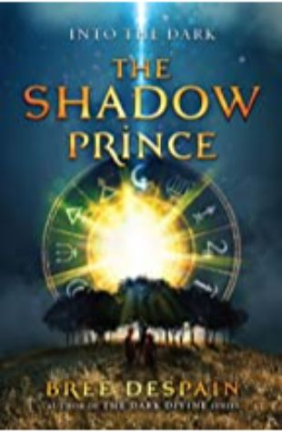 Shadow Prince, The (Into the Dark #1) Bree Despain