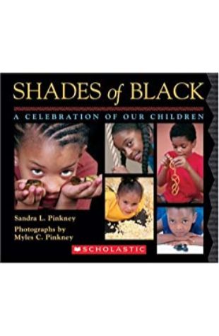 Shades of Black: A Celebration of Our Children Sandra L. Pinkney