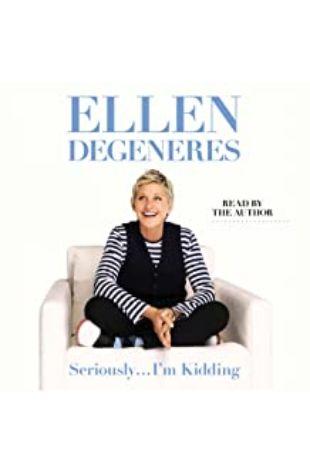 Seriously...I'm Kidding Ellen DeGeneres