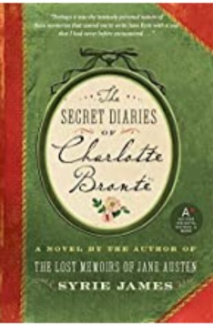 Secret Diaries of Charlotte Brontë by Syrie James