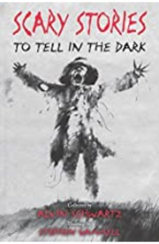Scary Stories to Tell in the Dark Alvin Schwartz, illustrated by Brett Helquist