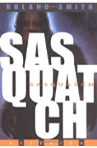 Sasquatch Roland Smith