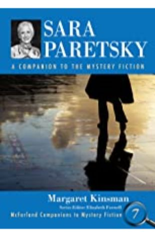 Sara Paretsky: A Companion to the Mystery Fiction by Margaret Kinsman