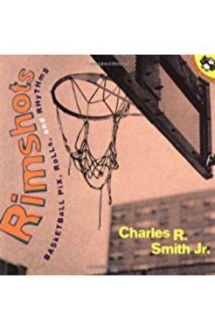Rimshots : Basketball Pix, Rolls, and Rhythm Charles R. Smith
