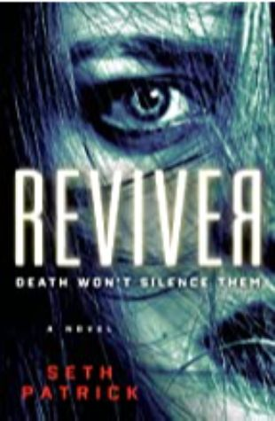 REVIVER: A Novel by Seth Patrick