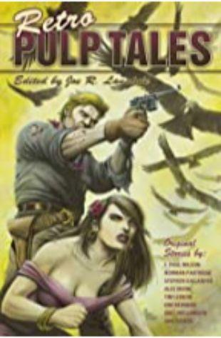Retro Pulp Tales Joe R. Lansdale