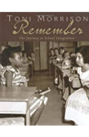 Remember: The Journey to School Integration by Toni Morrison