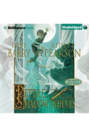 Peter and the Shadow Thieves: The Starcatchers, Book 2 by Dave Barry and Ridley Pearson