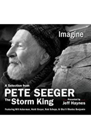 Pete Seeger: The Storm King Pete Seeger