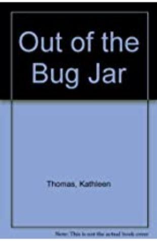 Out of the Bug Jar Kathleen Thomas
