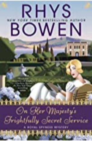 On Her Majesty's Frightfully Secret Service: A Royal Spyness Mystery, Book 11 Rhys Bowen