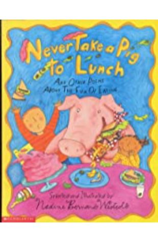 Never Take a Pig to Lunch: and Other Poems About the Fun of Eating by Nadine Bernard Westcott