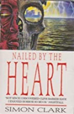 Nailed by the Heart Simon Clark
